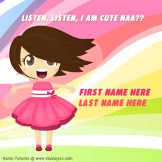 I am cute naa - Design your own names