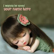 Dolls name pictures - I wanna be loved