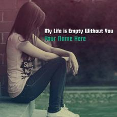 My Life is Empty Without You - Design your own names