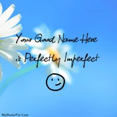 Perfectly Imperfect - Design your own names