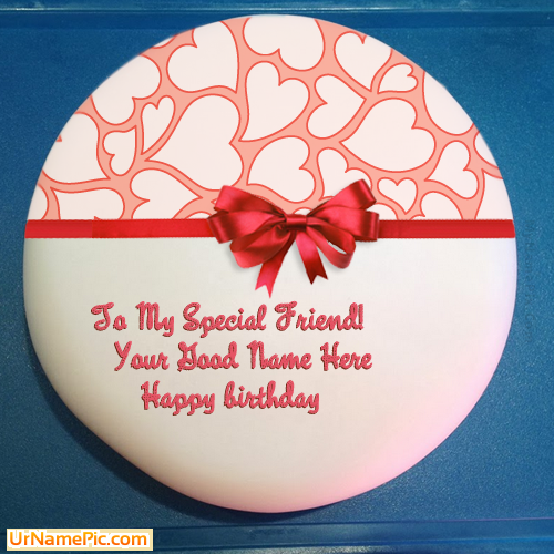 Design your own names of Birthday Cake for Friend