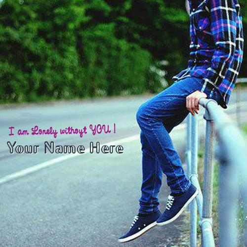 Design your own names of I am Lonely without YOU