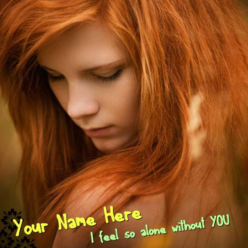 Design your own names of I feel so alone without YOU