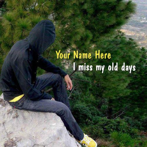 Design your own names of I miss my old days